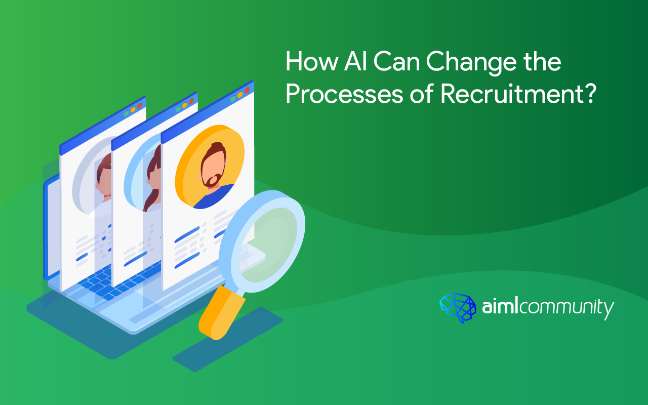 How AI Can Change the Processes of Recruitment?