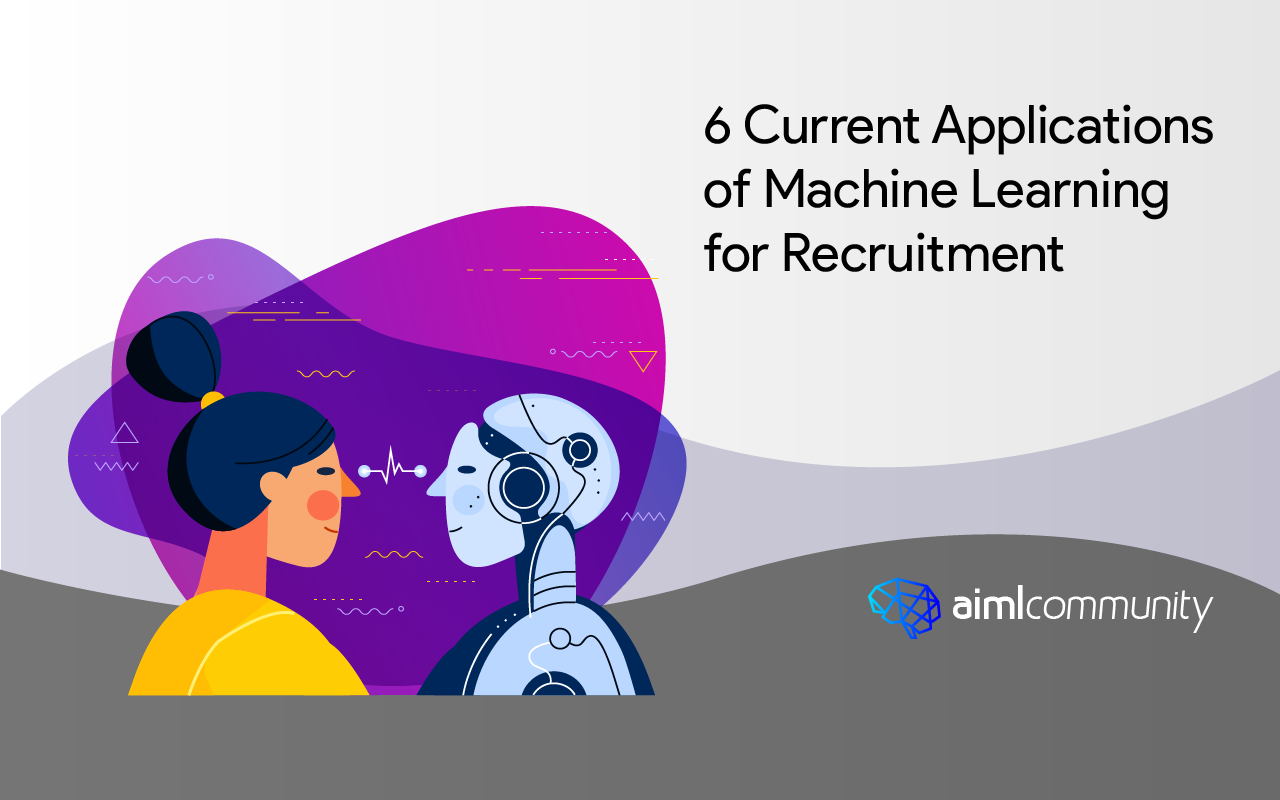 6 Current Applications of Machine Learning for Recruitment