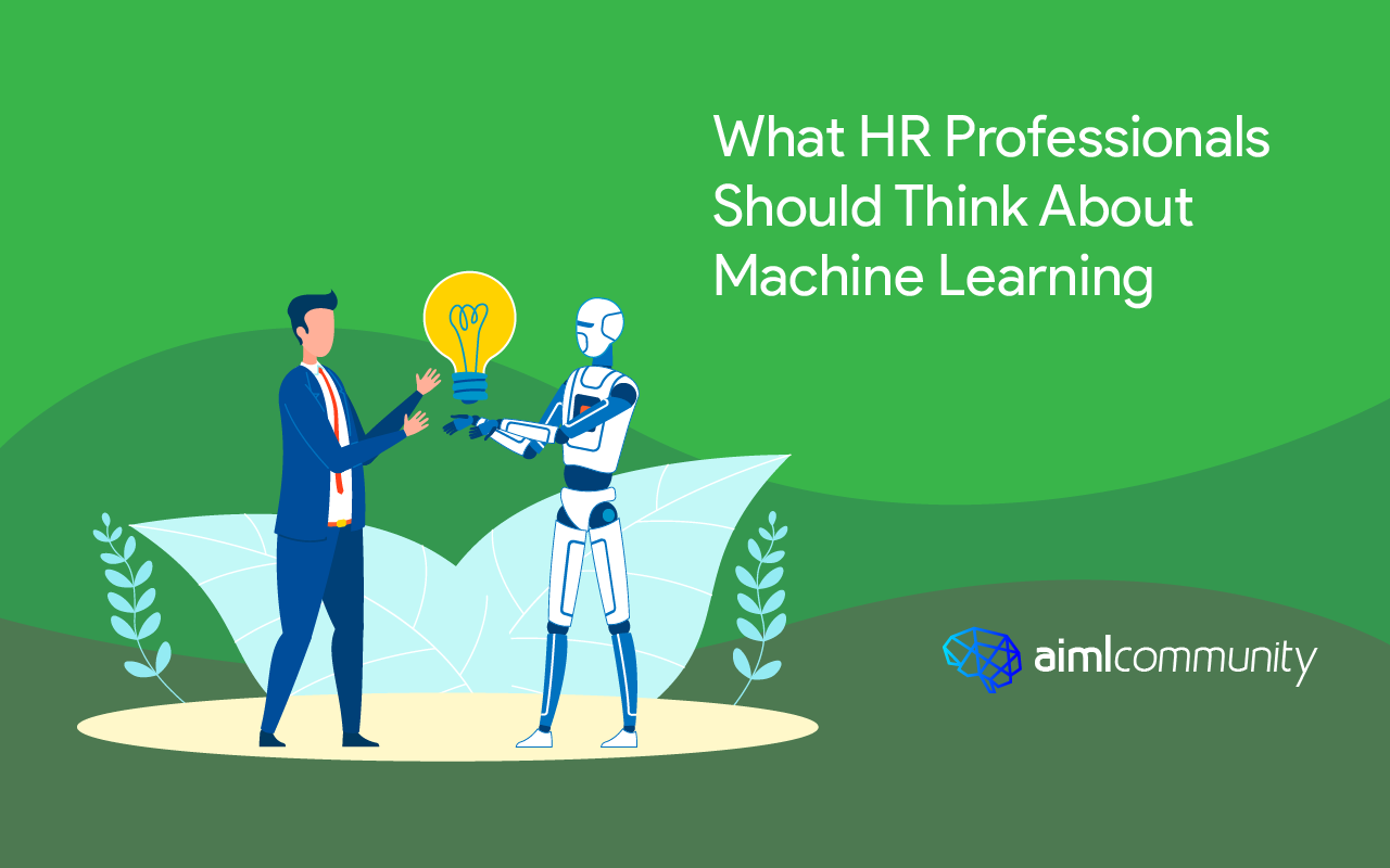 What HR Professionals Should Think About Machine Learning