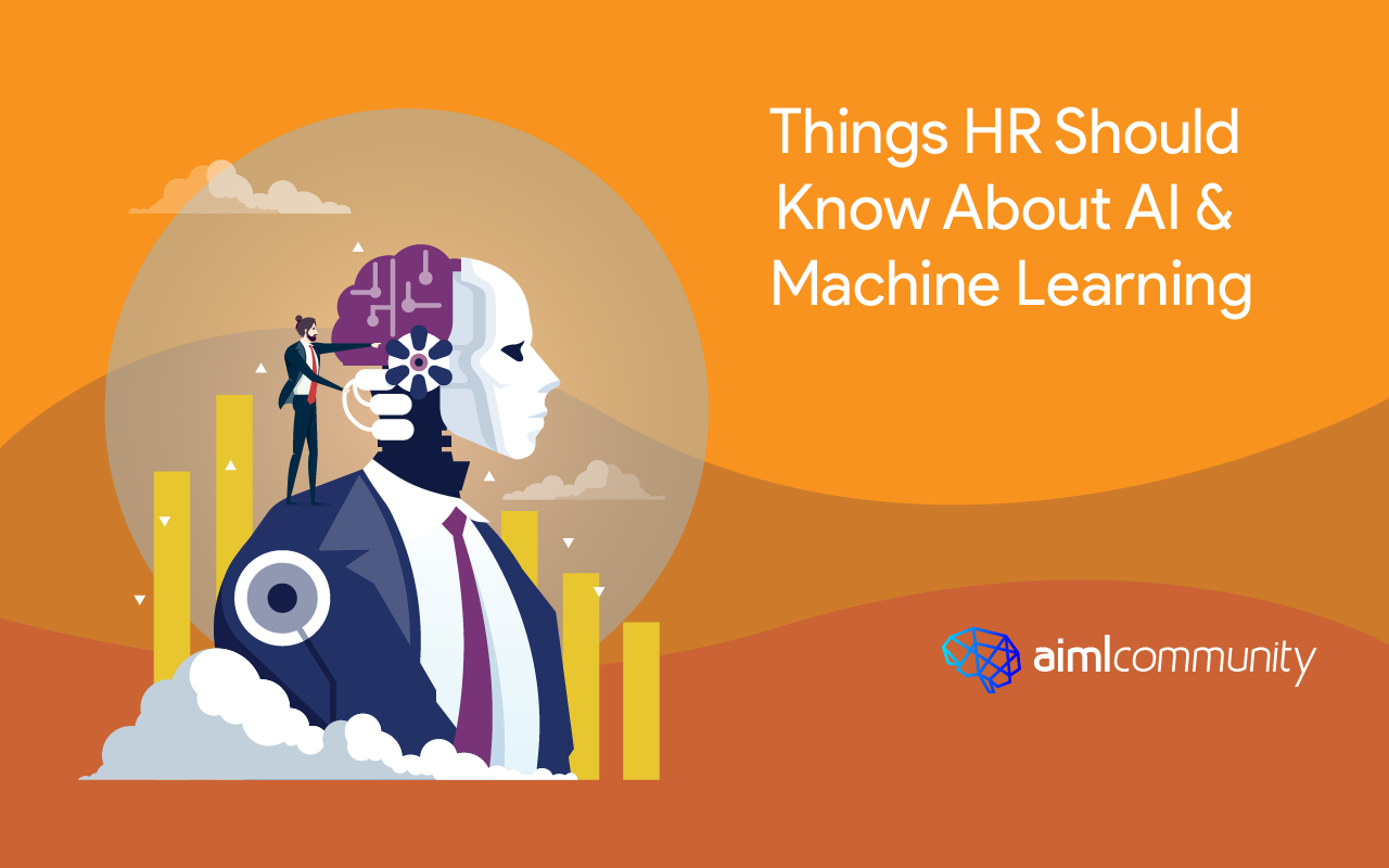 Things HR Should Know About AI and Machine Learning