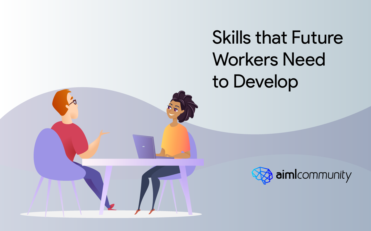 Skills that Future Workers Need to Develop
